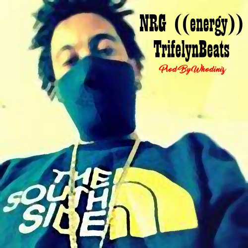 NRG(Energy) TrifelynBeats Prod by Whodiniz